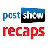 Post Show Recaps