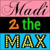 Madi2theMax