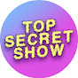 Top Secret Show