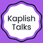 Kaplish Talks