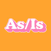 As/Is Channel Videos