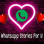 Whatsapp Stories For U