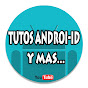 TUTOS ANDRO-ID Y MAS