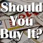Should You Buy It?