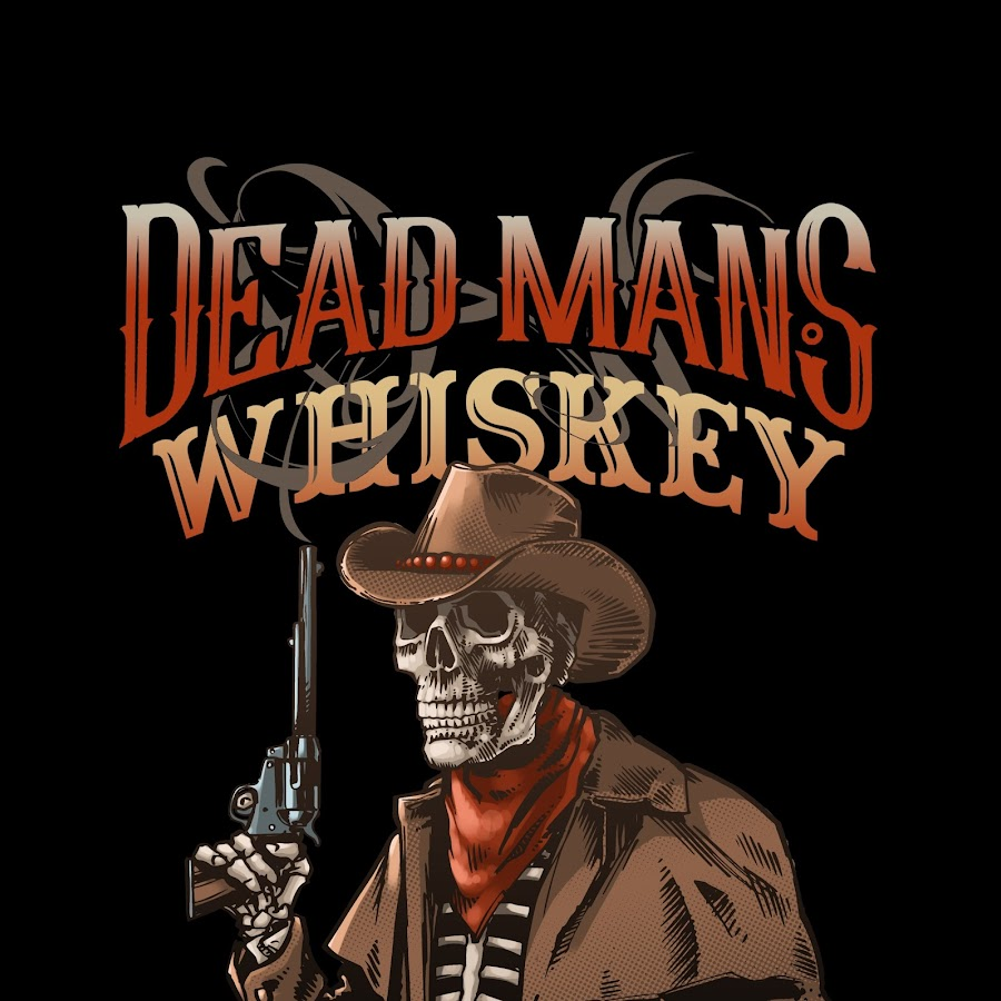 Dead Man S Whiskey Youtube