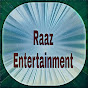 RAAZ ENTERTAINMENT