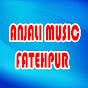 ANJALI MUSIC FATEHPUR