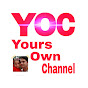 Yours own Channel