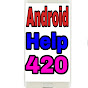 Android Help 420