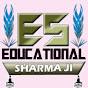 EDUCATIONAL SHARMA JI