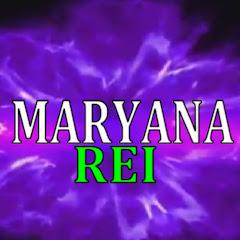 MARYANA REI
