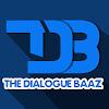 The Dialogue Baaz