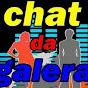 ChatDaGaleraDoTubeOF