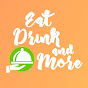 Eat Drink And More