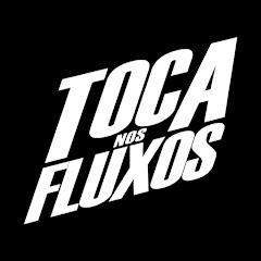 TOCA NOS FLUXOS