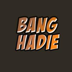 Bang Hadie
