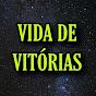 VIDA DE VITÓRIAS