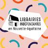 Librairies Indépendantes en Nouvelle-Aquitaine