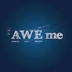 AWE me