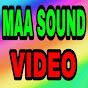 Maa Sound Videos