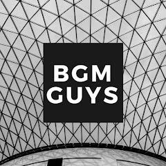 BGM guys