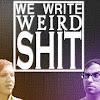 We Write Weird Shit