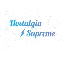 Nostalgia Supreme