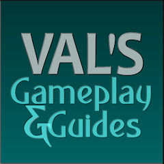 Val's Gameplay&Guides