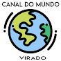 Canal Do Mundo Virado