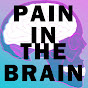 Pain In The Brain