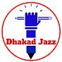 Dhakad Jazz