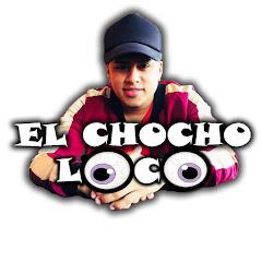 EL Chocho Loco