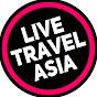 LIVE TRAVEL ASIA