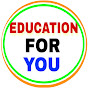 Education for you