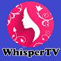 WhisperTV Channel