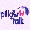 Pillow Talk TV