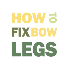 How To Fix Bow Legs