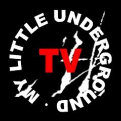 My Little Underground TV