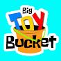 Big Toy Bucket