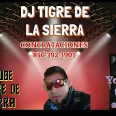 DJ TIGRRE DE LA SIERRA