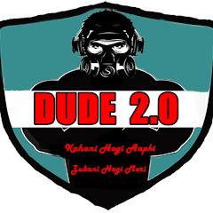 Dude 2.0