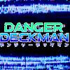 Danger Deckman