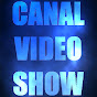 Canal Video Show