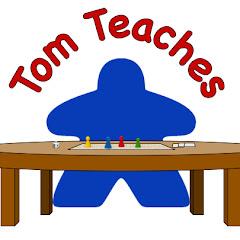 Tom Teaches