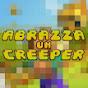 ABRAZZA UN CREEPER