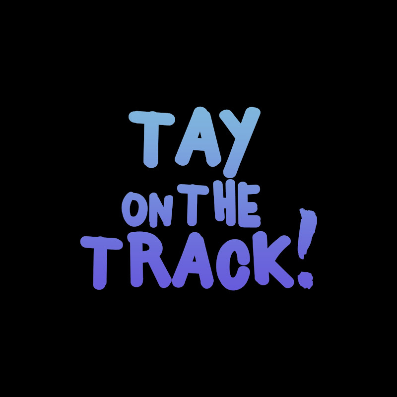 Tay On The Track