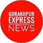 Gorakhpur Express News