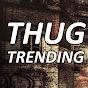 Thug Trending