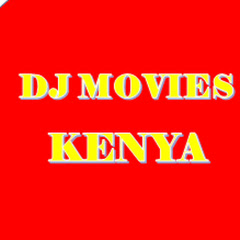 DJ MOVIES KENYA