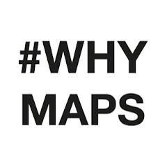 #WHYMAPS